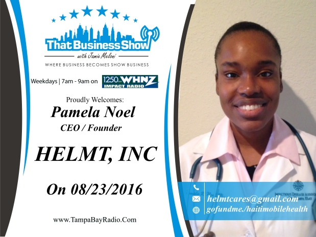Raising The Quality of Healthcare in Haiti – #ThatBusinessShow #TBBOTuesday – Featuring Pamela Noel, Mary Mirabal, and MinalPatel