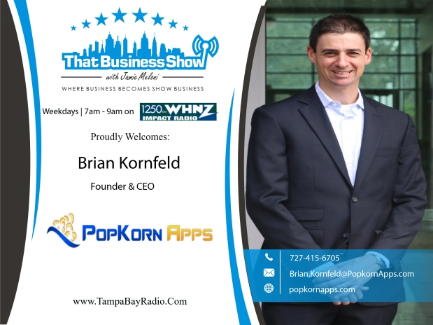 Branding Your Business Through a Mobile Application with Popkorn Apps! #ThatBusinessShow – Featuring Brian Kornfeld, Jerri Menaul, and Kate Gausche